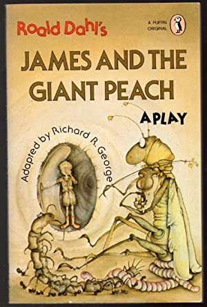 James and the Giant Peach: A Play: Dahl, Roald; George,