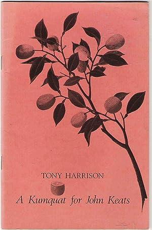 A Kumquat for John Keats: Harrison, Tony