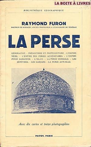 La Perse, Iran, Avec 10 Cartes, Et 13 Photographies Hors Texte: Raymond, Furon