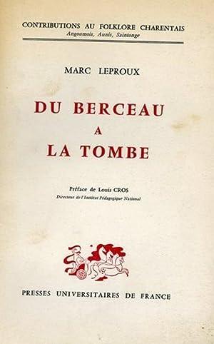 Du berceau à la tombe: Marc Leproux