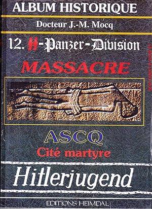 12. SS - Panzer - Division Massacre,: Docteur J.-M. Mocq