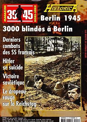 Historica, Berlin 1945, 3000 blindés à Berlin, derniers combats des SS Français, Hitler se suicide,...