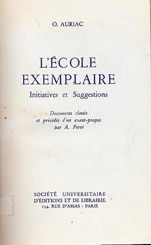 L'École exemplaire, Initiatives et suggestions: O. Auriac, A. Ferré