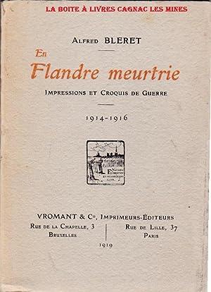En Flandre Meurtrie, Impressions et Croquis de Guerre 1914 1918: Alfred Bleret