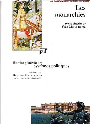 Histoire générale des systèmes politiques. Les monarchies: Yves-Marie, Bercé, ...
