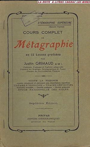 Cours complet de METAGRAPHIE en 12 leçons graduées - Sténographie supé...