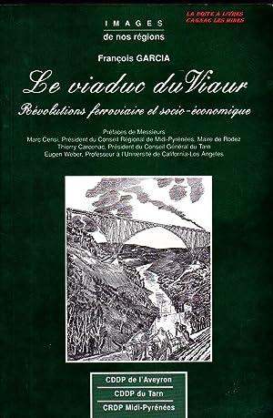 Le Viaduc du Viaur, Révolutions ferroviaire et socio-économique, Tarn, Aveyron, Rodez...