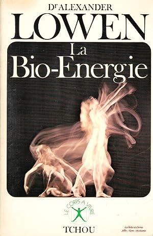 La Bio-énergie / Le langage du corps: Docteur Lowen Alexander
