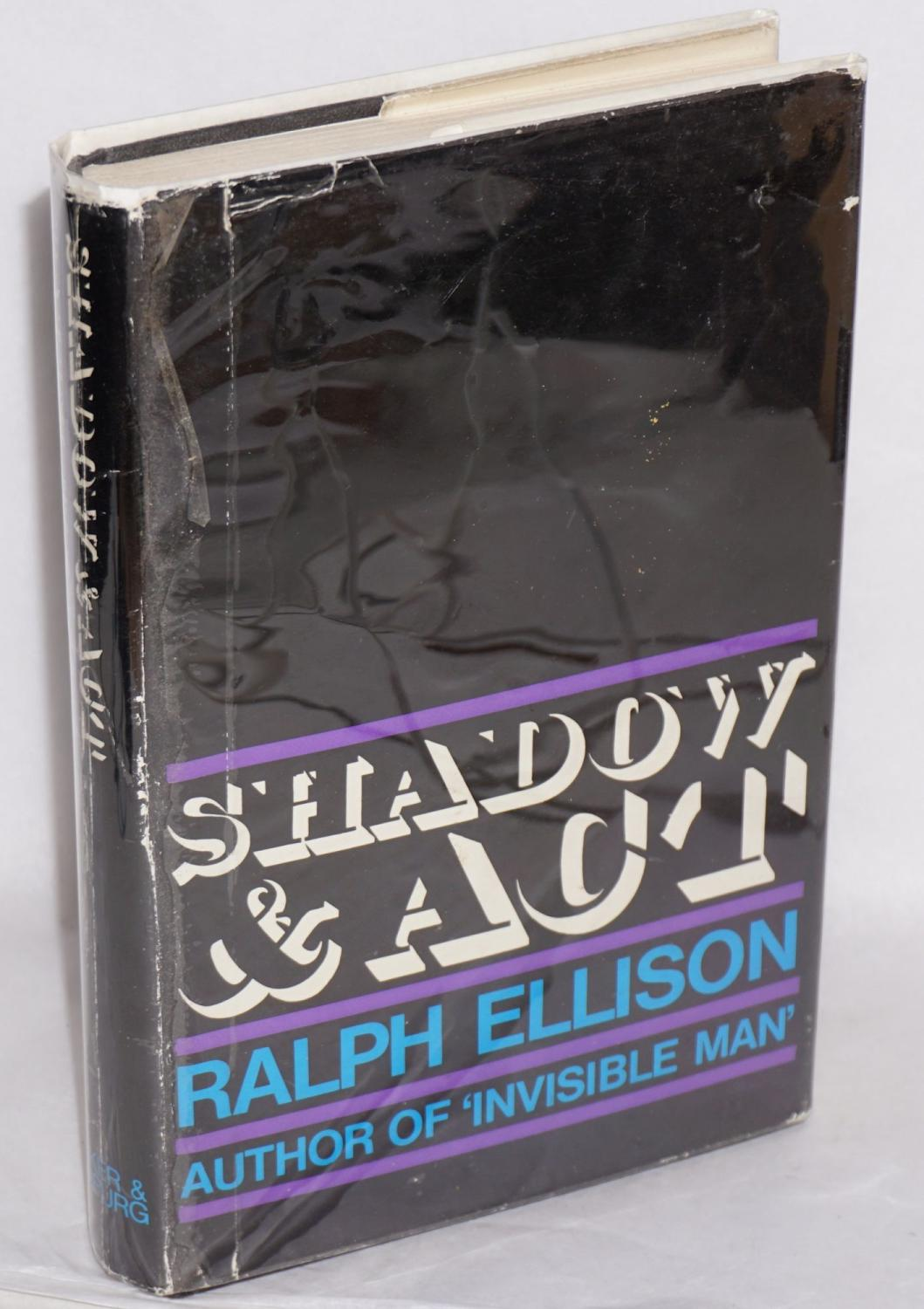ralph ellison essays shadow and act 06102018 shadow and act by ralph ellison  the collected essays of ralph ellison by ralph ellison  waldo ellison, ralph 1914-1994.