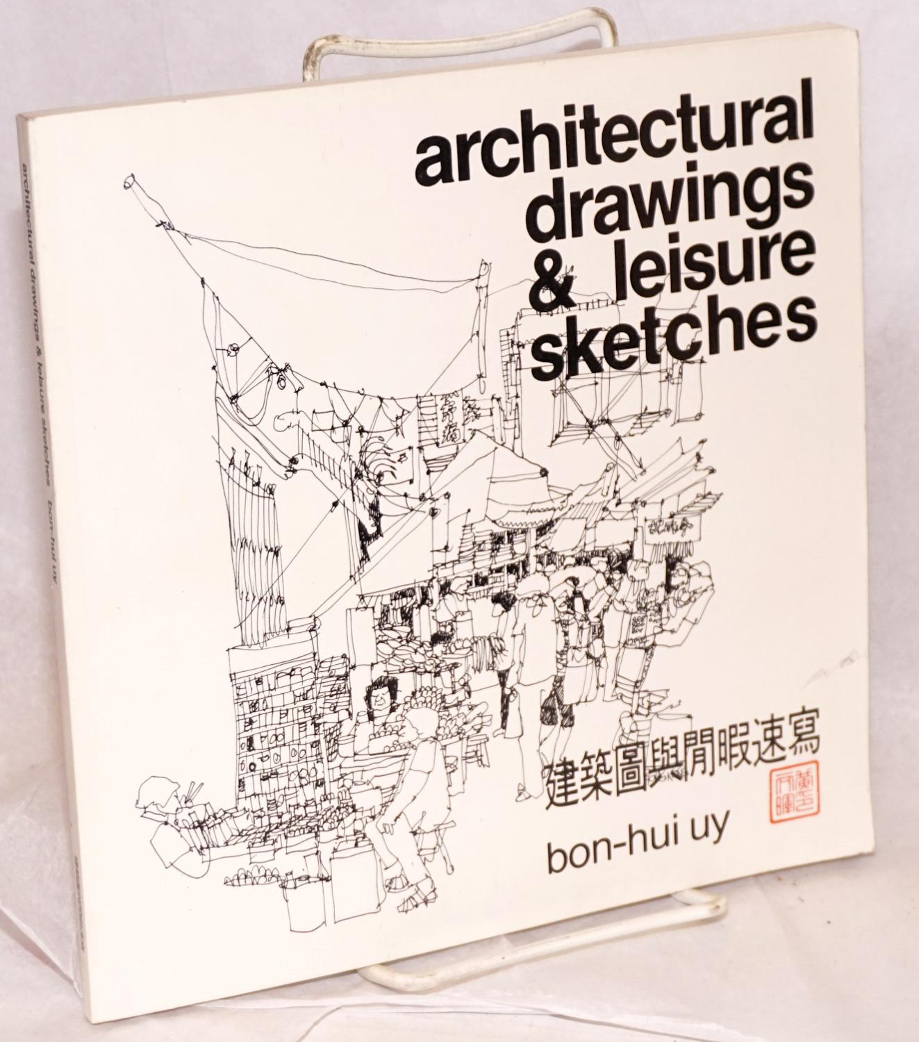architectural drawings. Architectural Drawings \u0026 Leisure Sketches: Uy, Bon-hui, Introduction By Richard Meier