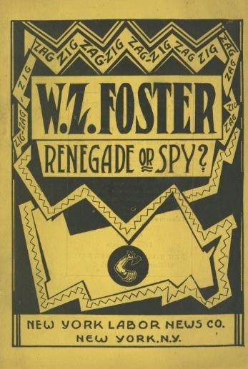 W.Z. Foster -- renegade or spy?: Petersen, Arnold
