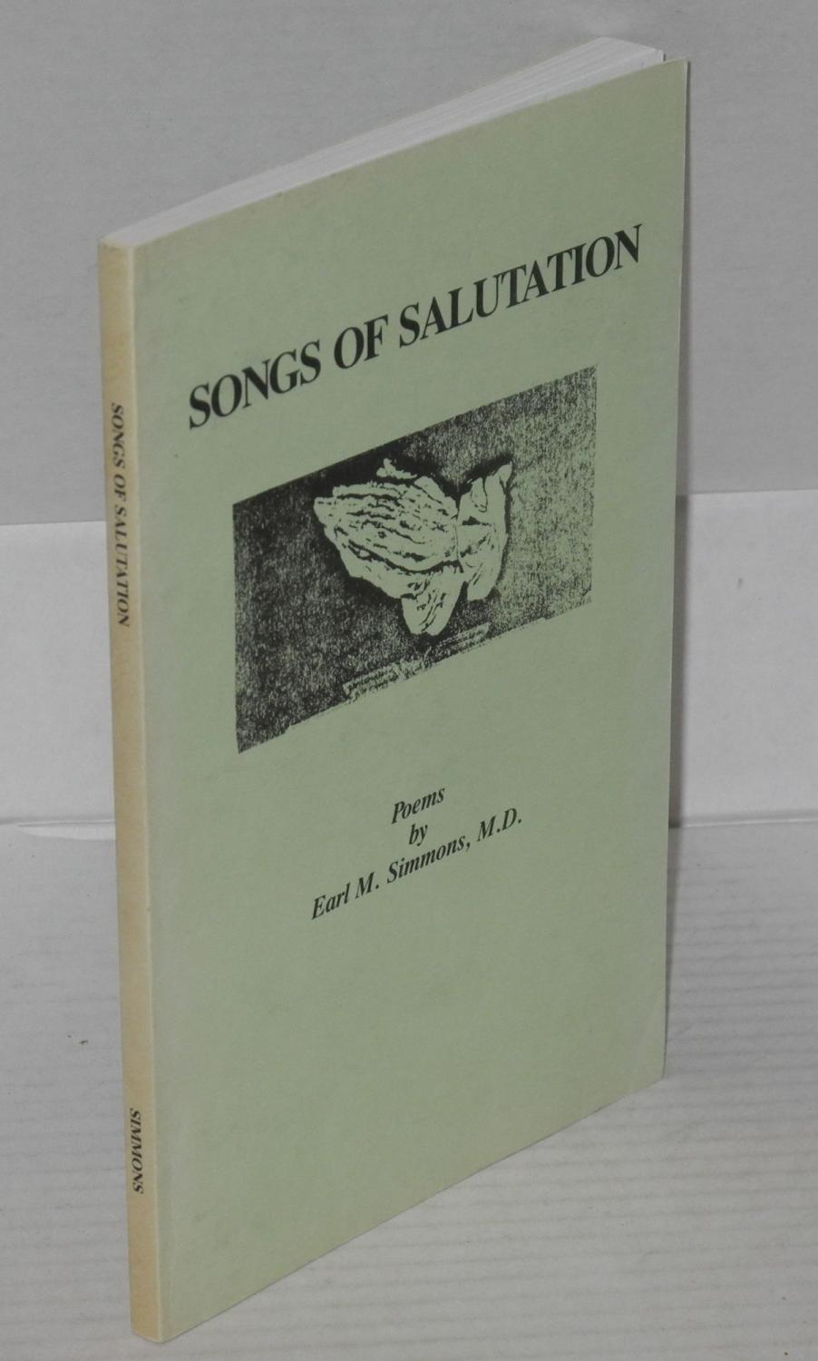 Songs of salutation, poems: Simmons, Earl M.