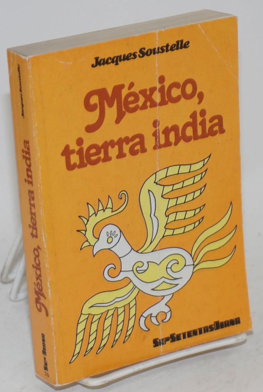 México, tierra india - Soustelle, Jacques, prólogo de Paul Rivet, traducción de Rodolfo Usigli