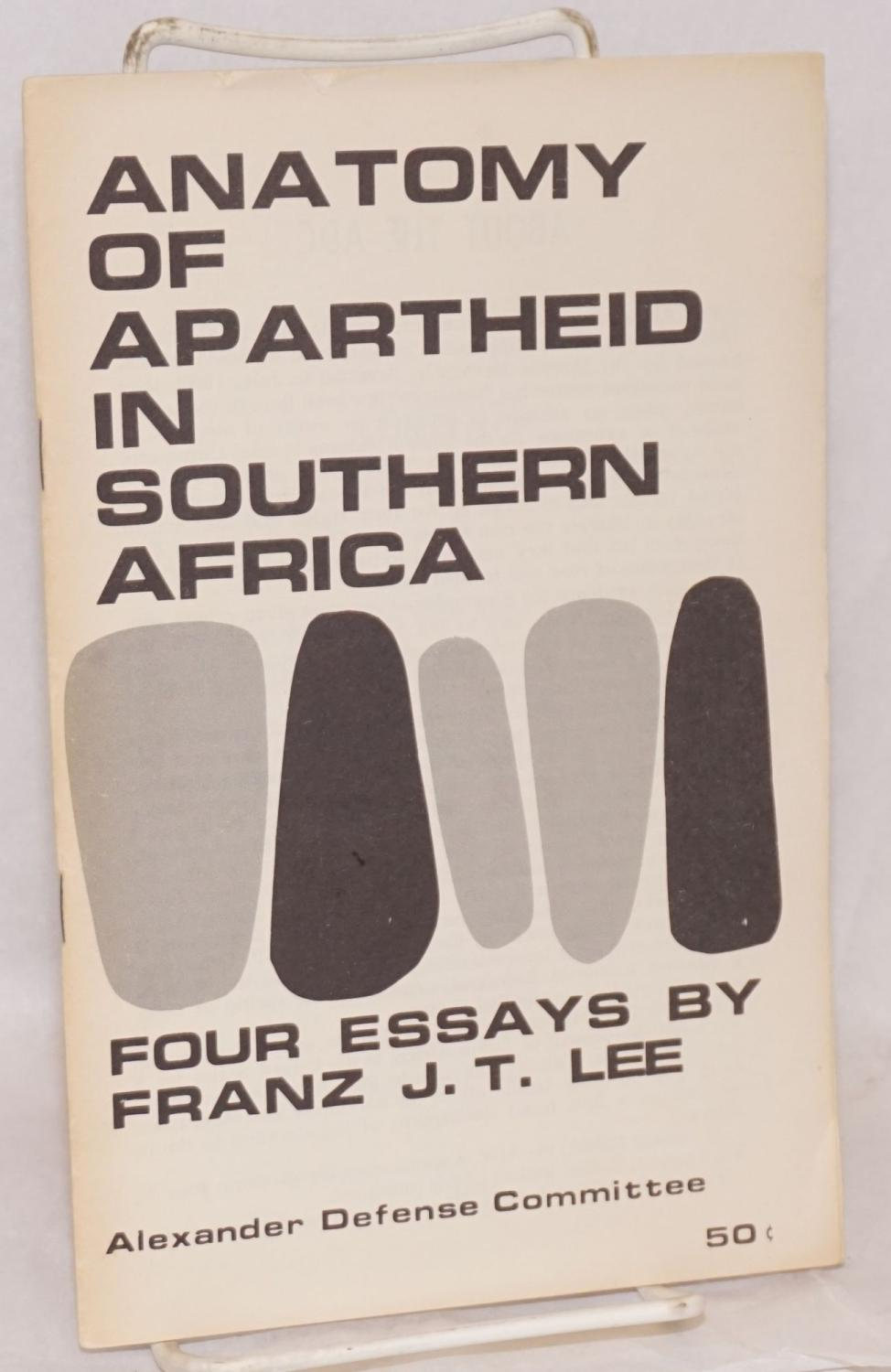Health Care Essays The Anatomy Of Apartheid In Southern Africa Four Essays Lee Franz J T Essay Writing Thesis Statement also English Language Essay The Anatomy Of Apartheid In Southern Africa Four Essays By Lee  How To Write A Proposal Essay Example