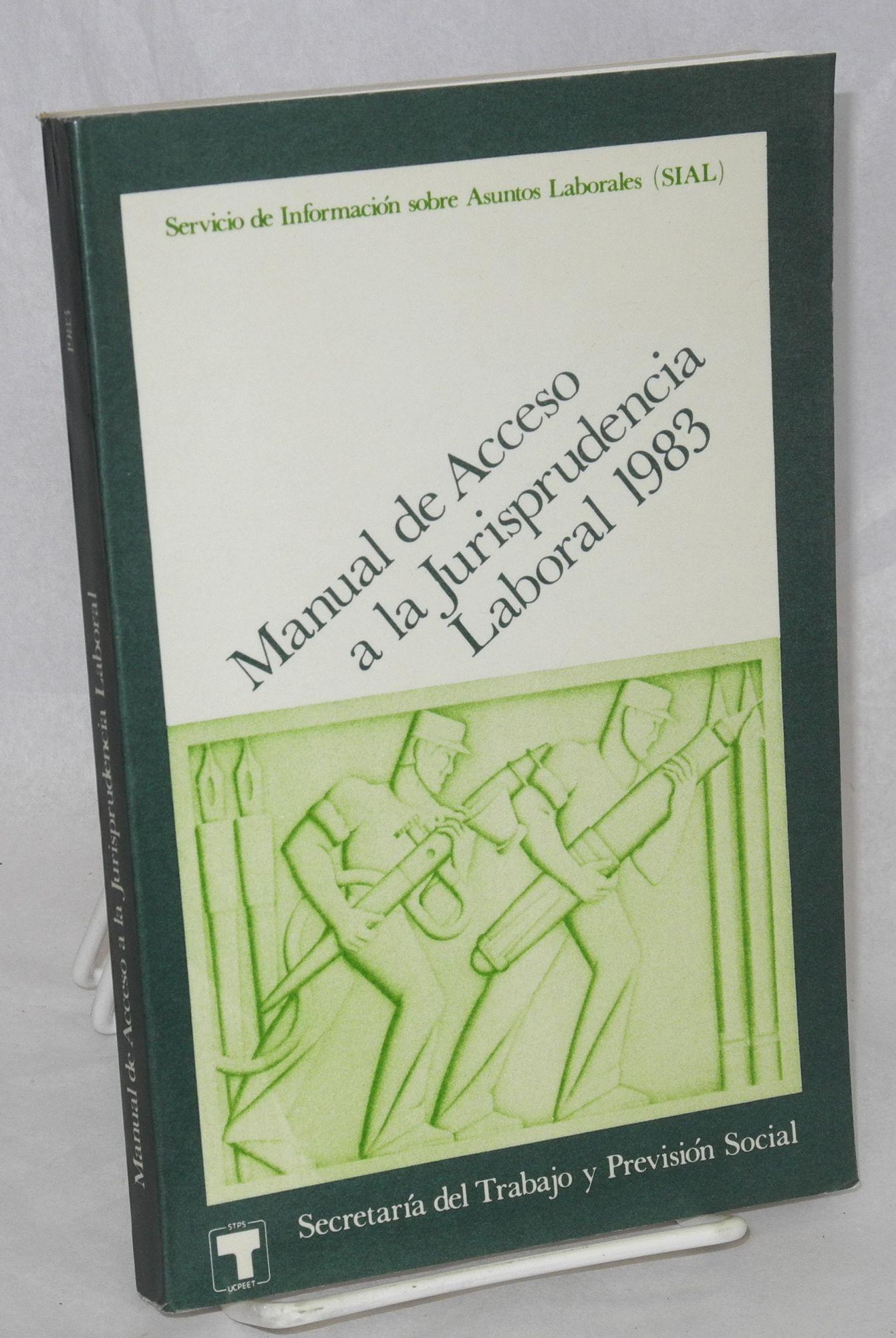 Manual de Acceso a la Jurisprudencia Laboral 1983. [Segunda edicion] - Servicio de Informacion Sobre Asuntos Laborales (SIAL) [corporate author]