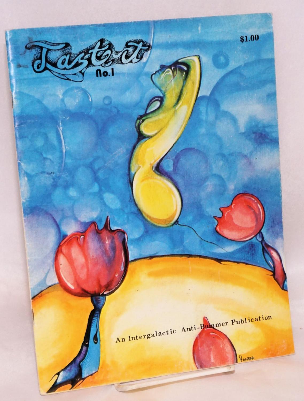 Taste It Magazine: an intergalactic anti-bummer publication no. 1 Deaton, Steve, Hugh McGinness, Lee Carvel et al. Softcover