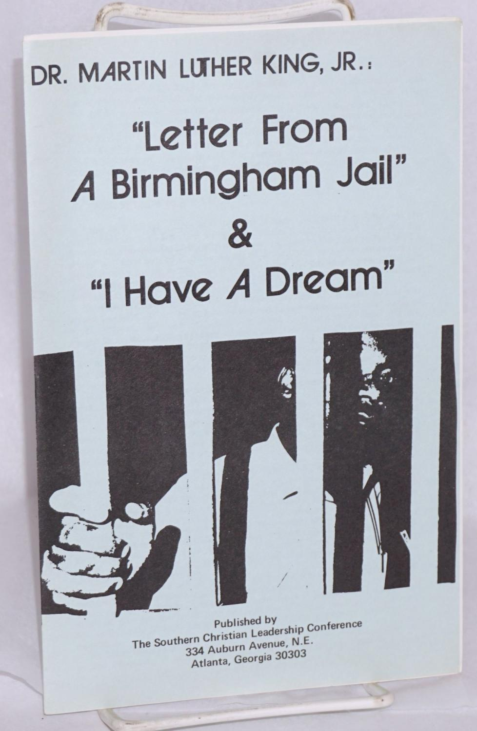 an analysis of letter from birmingham jail by martin luther king Letter from birmingham jail analysis essaysdr martin luther king, jr wrote the letter from birmingham jail in order to address the biggest issue in birmingham and the united states at the time.