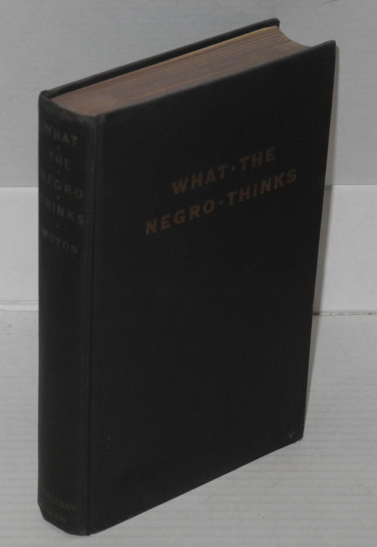 What the Negro thinks: Moton, Robert Russa