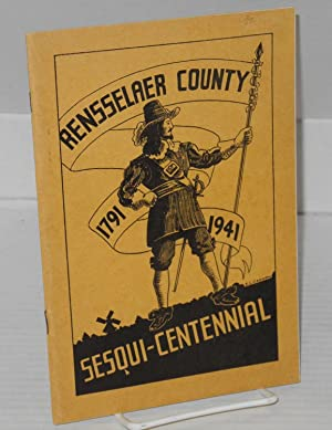 A souvenir of the founding of Rensselaer County 1791: (Rensselaer County 1791 - 1941 ...