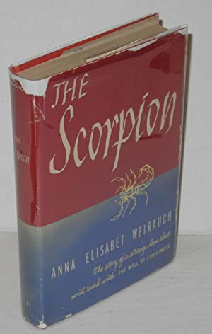 The Scorpion: Weirauch, Anna Elisbet, translated from the German by Whittaker Chambers