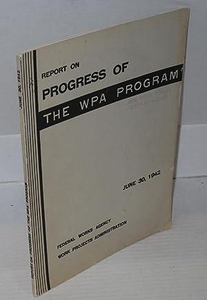 Report on progress of the WPA program: June 30, 1942