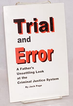 Trial and error: a father's unsettling at the criminal justice system: Page, Jack