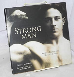 Strong man; vintage photos of a masculine icon: Mainardi, Robert, editor, foreword by Jules Bacon