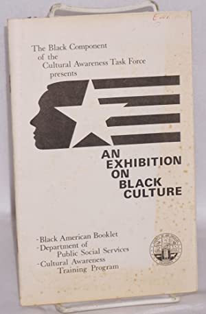An exhibition on black culture: Black Component of the Cultural Awareness Task Force