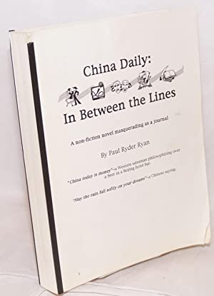 China Daily: in between the lines. A non-fiction novel masquerading as a journal: Ryan, Paul Ryder