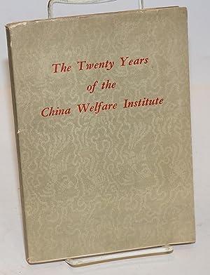 The twenty years of the China Welfare Institute