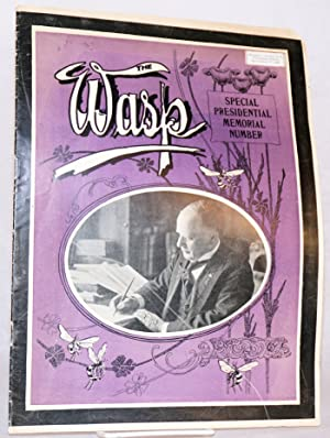 The Wasp, a Weekly Journal of Illustration and Comment. Special presidential memorial number: ...