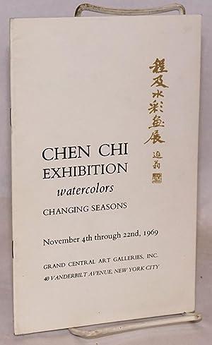 Chen Chi Exhibition. Watercolors; changing seasons. November 4th through 22nd, 1969: Chen Chi