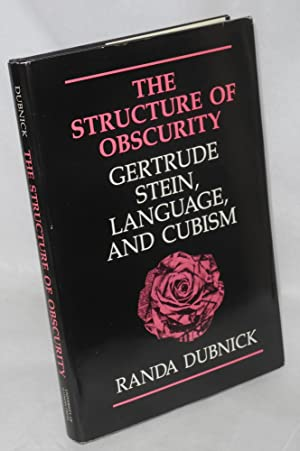 The structure of obscurity: Gertrude Stein, language, and cubism: Dubnick, Randa