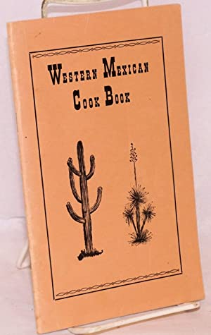 Western Mexican cook book; a compilation of: Pain, Alfonso C.