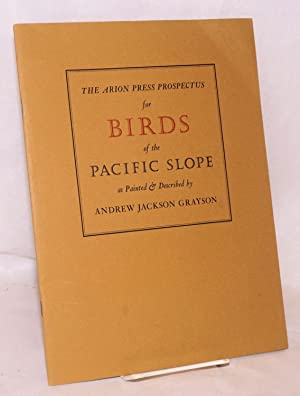 The Arion Press prospectus for Birds of the Pacific Slope as painted and described by Andrew ...