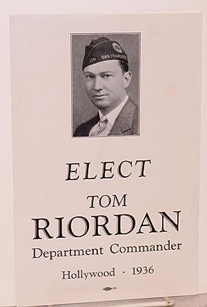Elect Tom Riordan; Department Commander Hollywood 1936;* handbill: Riordan, Tom]