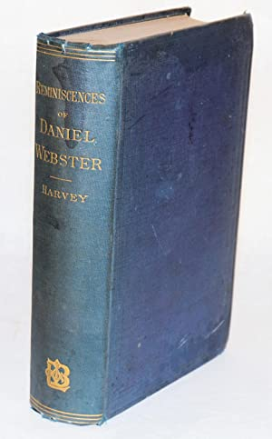 Reminiscences and anecdotes of Daniel Webster: Harvey, Peter
