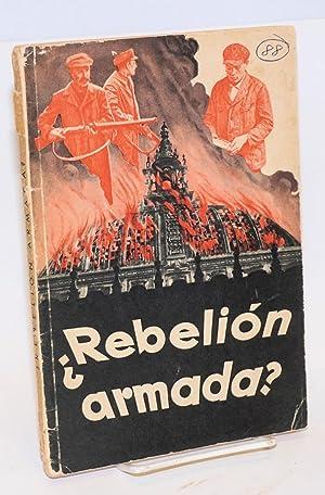 Rebeli?n armada; Revelaciones sobre la intentona revolucionaria communista en visperas de la ...