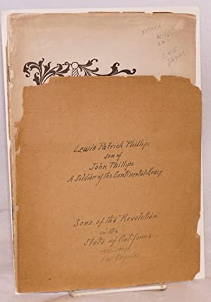 Lewis Patrick Phillips son of John Phillips, a soldier of the Continental Army: Sons of the ...