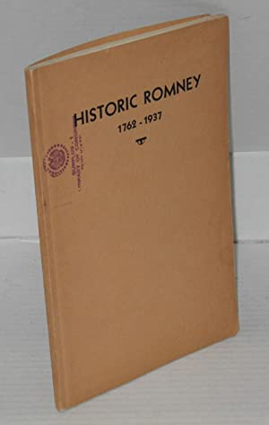 Historic Romney: prepared as a feature of the 175th Anniversary Celebration of the Founding of ...
