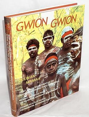 Gwion Gwion, Dulwan Mamaa. Ngarjno, Ungudman, Banggal,