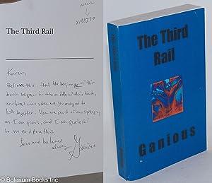 The third rail: Ganious