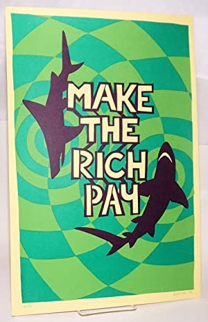 Make the rich pay [limited edition signed poster]