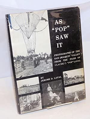 As Pop saw it: the great Central Valley of California as seen through the lens of a camera, and a ...