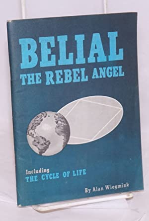 Belial: the rebel angel. Including The Cycle of Life: Wiegmink, Alan