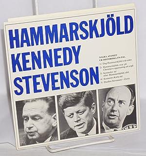 Hammarskj?ld, Kennedy, Stevenson: n?gra avsnitt ur historiska fn-tal