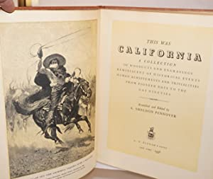 This was California; a collection of woodcuts and engravings reminiscent of historical events, ...