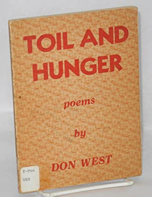 Toil and hunger, poems. Introduction by Jesse: West, Don and