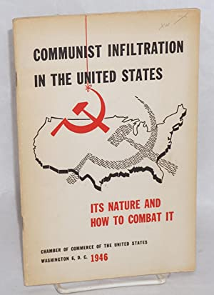 Communists infiltration in the United States. Its nature and how to combat it. Report of the Comm...