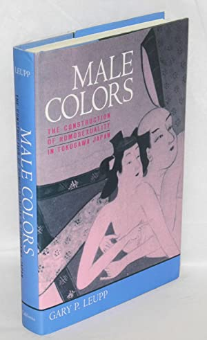 Male colors; the construction of homosexuality in Tokugawa Japan: Leupp, Gary P.